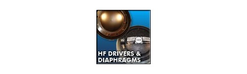 DIFUZOARE DE INALTE - HIGH FRECV. DRIVERS
